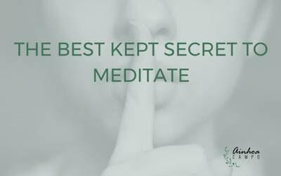 The Best kept secret for your meditation