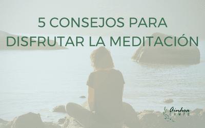5 consejos para tu rutina de meditación
