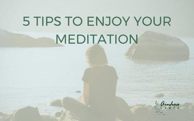 5 tips for an easier meditation