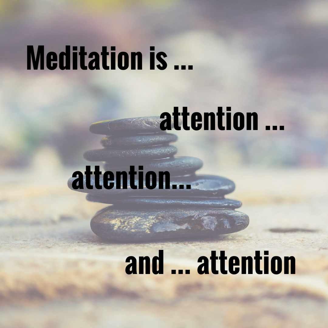 meditation is attention
