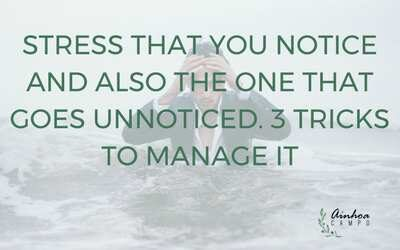 Stress that you notice and also the one that goes unnoticed, 3 tricks to manage it