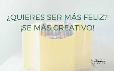 ¿Quieres ser más feliz? ¡Se más creativo!