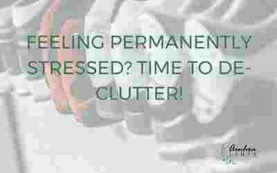 Feeling permanently stressed? Time to de-clutter!