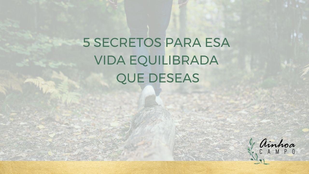 Ainhoa Campo 5 Secretos de una vida equilibrada